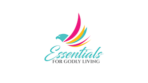 Essentials for Godly Living